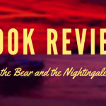 The Bear and the Nightingale Review (I LOVED IT)