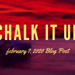 February 7, 2020 (Chalk It Up As a Good Day)